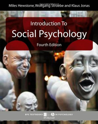 Introduction to Social Psychology: A European Perspective: Editor-Miles Hewstone; Editor-Wolfgang