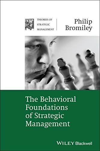 The Behavioral Foundations of Strategic Management (Hardback): Philip Bromiley