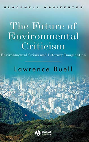 9781405124751: The Future of Environmental Criticism: Environmental Crisis and Literary Imagination