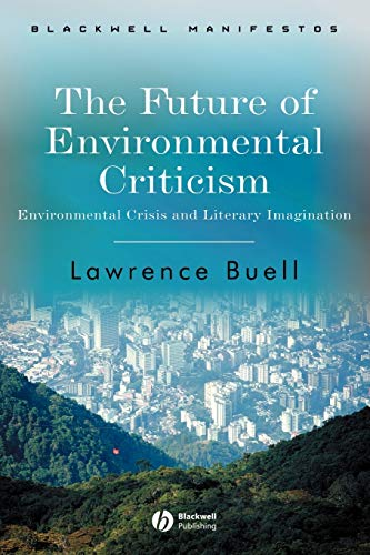 9781405124768: The Future of Environmental Criticism: Environmental Crisis and Literary Imagination