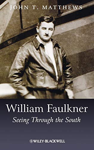 9781405124812: William Faulkner: Seeing Through the South