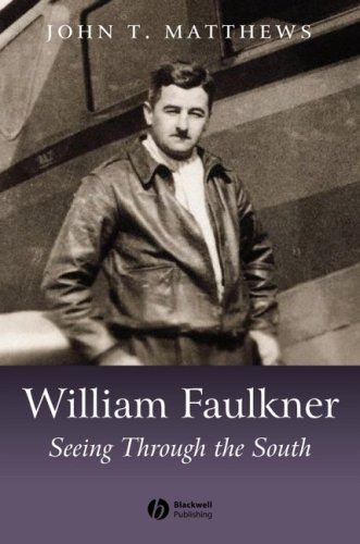 9781405124829: William Faulkner: Seeing Through the South (Blackwell Introductions to Literature)