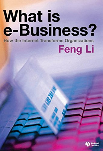 9781405125574: What is e-business?: How the Internet Transforms Organizations