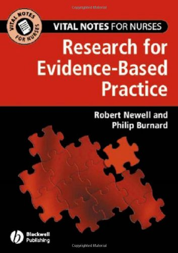 Vital Notes for Nurses: Research for Evidence-Based: Robert Newell, Philip