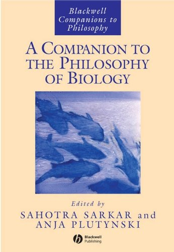 A Companion to the Philosophy of Biology: Wiley-Blackwell