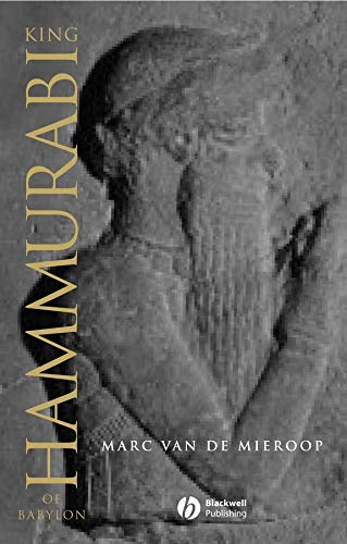 9781405126601: King Hammurabi of Babylon: A Biography