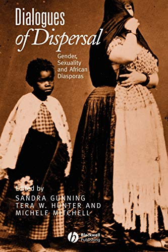 9781405126816: Dialogues of Dispersal: Gender, Sexuality and African Diasporas
