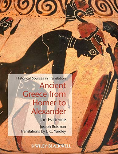 9781405127769: Ancient Greece from Homer to Alexander: The Evidence
