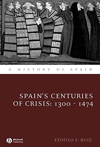 9781405127899: Spain's Centuries of Crisis: 1300 - 1474 (A History of Spain)