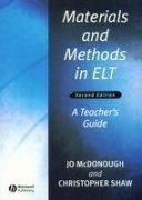 Materials and Methods in ELT: A Teacher`s: Christopher Shaw,Jo McDonough