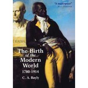 9781405128124: The Birth of the Modern World, 1780-1914 (Blackwell History of the World)