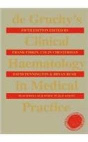 9781405129176: De Gruchy's Clinical Haematology in Medical Practice- EPZ Edition