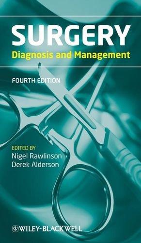 Surgery: Diagnosis and Management: Editor-Nigel Rawlinson; Editor-Derek Alderson