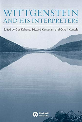 9781405129220: Kahane, G: Wittgenstein and His Interpreters: Essays in Memory of Gordon Baker