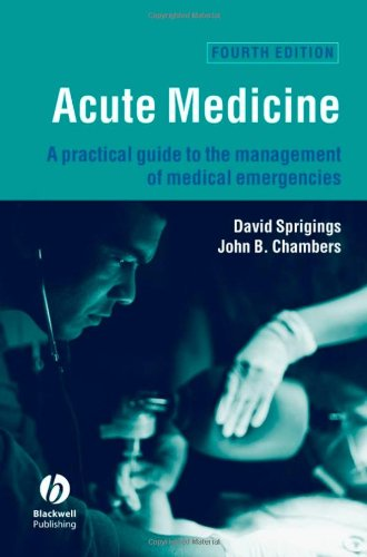 9781405129626: Acute Medicine: A Practical Guide to the Management of Medical Emergencies