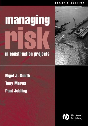 Managing Risk: In Construction Projects: Nigel J. Smith,