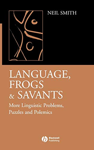 9781405130370: Language, Frogs and Savants: More Linguistic Problems, Puzzles and Polemics