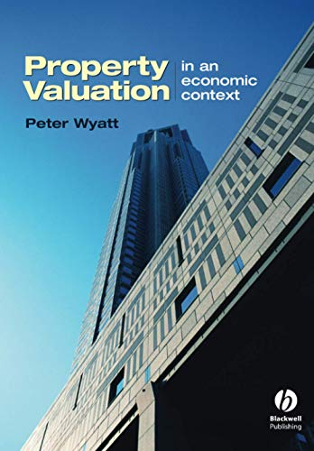 Property Valuation: In an Economic Context: Wyatt, Peter