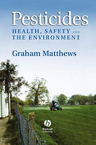 9781405130912: Pesticides: Health, Safety and the Environment