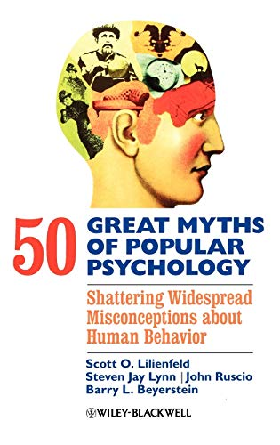 9781405131117: 50 Great Myths of Popular Psychology: Shattering Widespread Misconceptions about Human Behavior