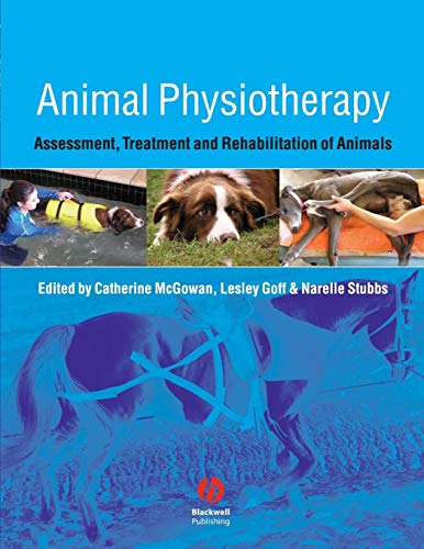 9781405131957: Animal Physiotherapy: Assessment, Treatment and Rehabilitation of Animals