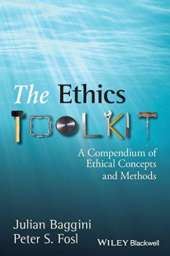 9781405132312: The Ethics Toolkit: A Compendium of Ethical Concepts and Methods
