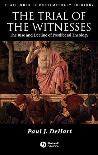 9781405132954: The Trial of the Witnesses: The Rise and Decline of Postliberal Theology (Challenges in Contemporary Theology)