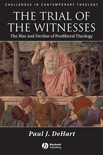 9781405132961: Trial of the Witnesses: The Rise and Decline of Postliberal Theology (Challenges in Contemporary Theology)