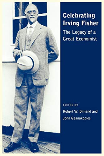 Celebrating Irving Fisher: The Legacy of a Great Economist (Paperback)