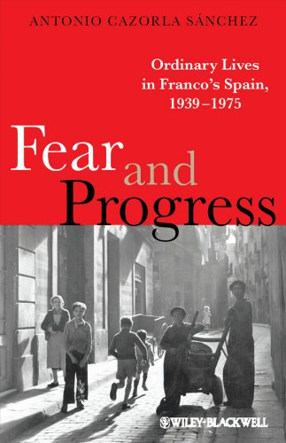 9781405133159: Fear and Progress: Ordinary Lives in Franco's Spain, 1939-1975 (Blackwell Ordinary Lives)