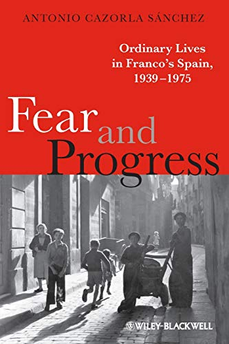 9781405133166: Fear and Progress: Ordinary Lives in Franco's Spain, 1939-1975 (Blackwell Ordinary Lives)