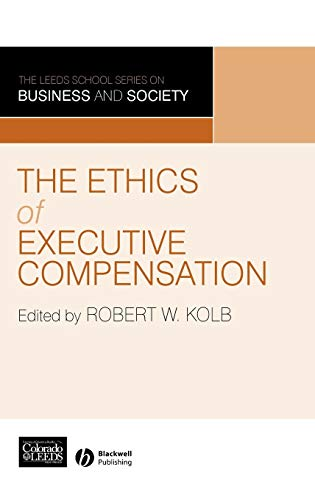 The Ethics of Executive Compensation (The Leeds School Series on Business & Society): Robert W....