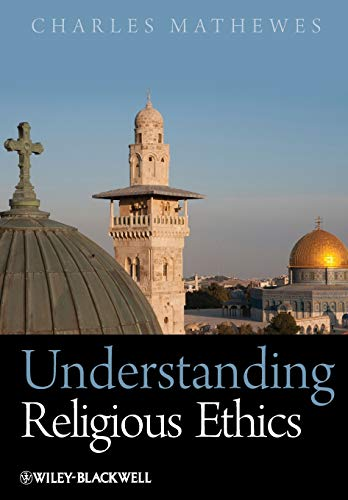 Understanding Religious Ethics: Mathewes, Charles T.