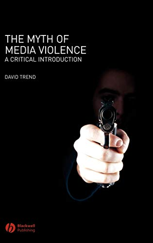 9781405133838: The Myth of Media Violence: A Critical Introduction