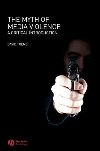 9781405133852: The Myth of Media Violence: A Critical Introduction