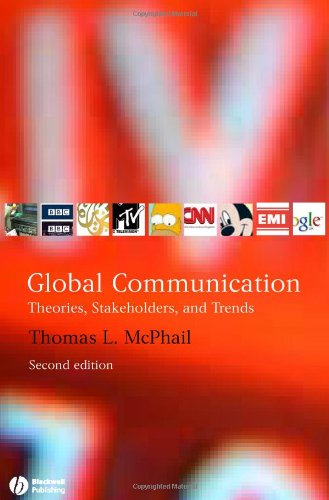 9781405134279: Global Communication: Theories, Stakeholders, and Trends