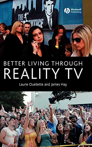 9781405134408: Better Living through Reality TV: Television and Post-Welfare Citizenship