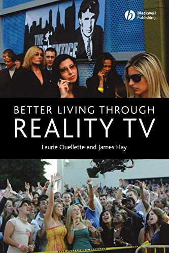 9781405134415: Better Living Through Reality TV: Television and Post-Welfare Citizenship