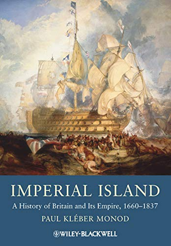 9781405134446: Imperial Island: A History of Britain and Its Empire, 1660-1837
