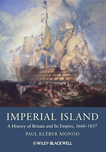 9781405134453: Imperial Island: A History of Britain and Its Empire, 1660-1837