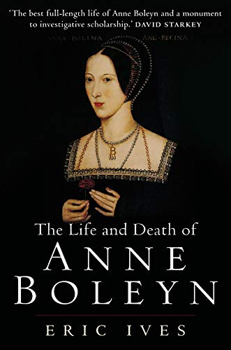 9781405134637: The Life and Death of Anne Boleyn