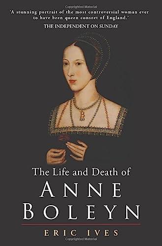 9781405134637: The Life and Death of Anne Boleyn