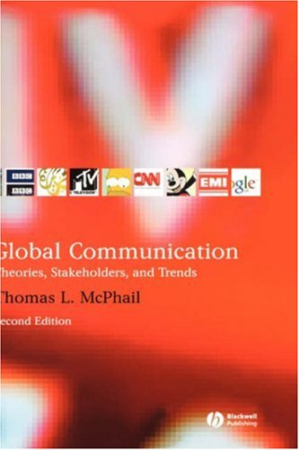 9781405134668: Global Communication: Theories, Stakeholders, and Trends