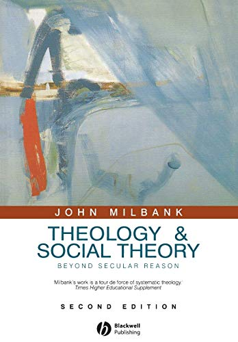 9781405136846: Theology and Social Theory: Beyond Secular Reason.