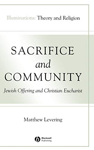 Sacrifice And Community: Jewish Offering And Christian Eucharist: Matthew Webb Levering