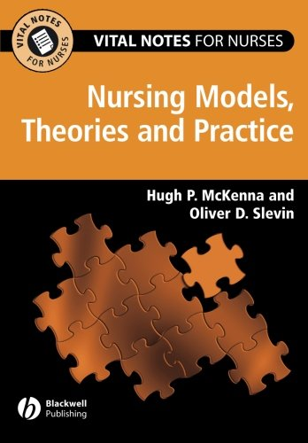 9781405137027: Vital Notes for Nurses: Nursing Models, Theories and Practice