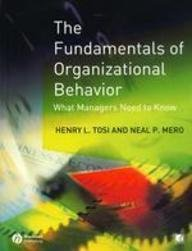 9781405138963: The Fundamentals of Organizational Behavior: What Managers Need to Know