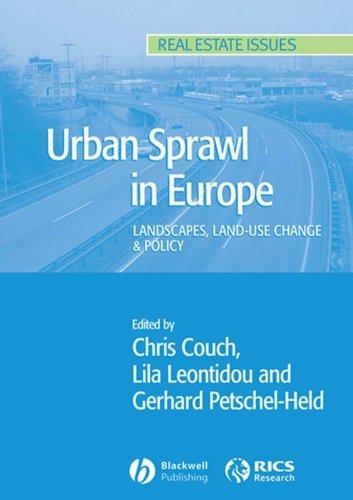 Urban Sprawl in Europe: Landscape, Land-Use Change: Jens Dangschat