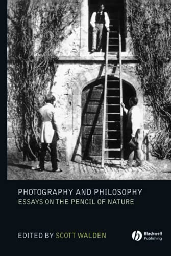 9781405139243: Photography and Philosophy: Essays on the Pencil of Nature