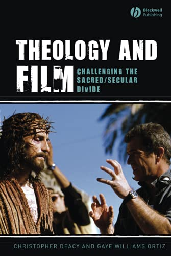 9781405144377: Theology and Film: Challenging the Sacred/Secular Divide